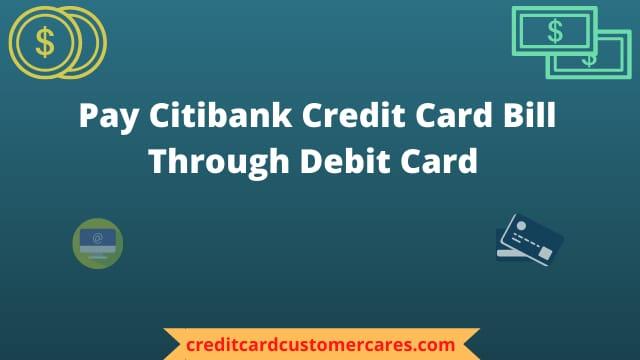 Pay Citibank Credit Card Bill Through Debit Card