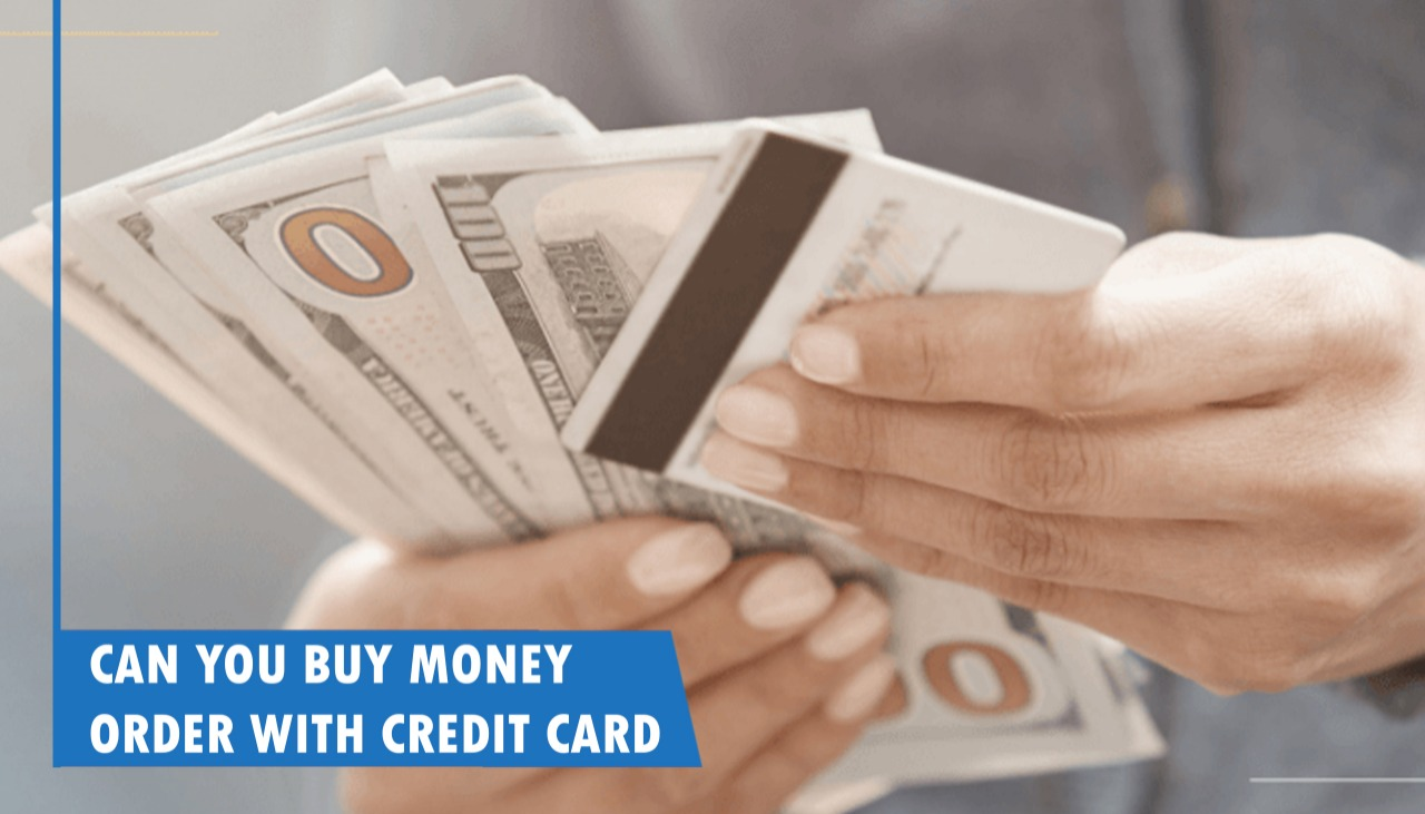 Can You Buy Money Order with Credit Card