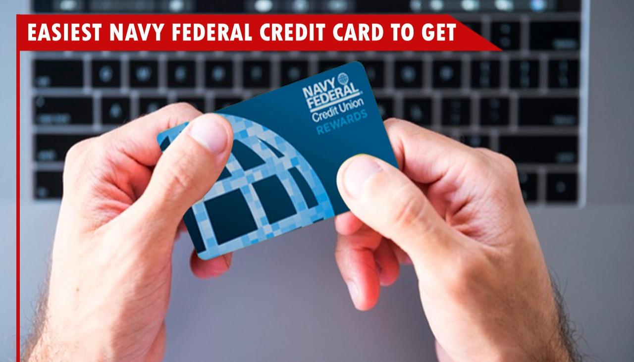 Easiest Navy Federal Credit Card to Get