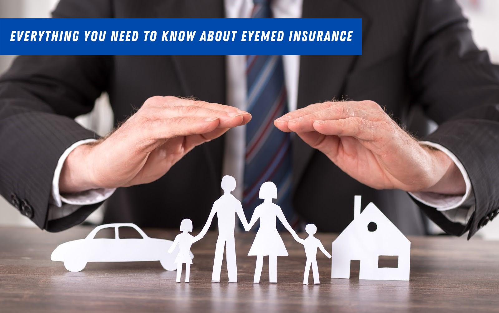 Everything You Need to Know About EyeMed Insurance