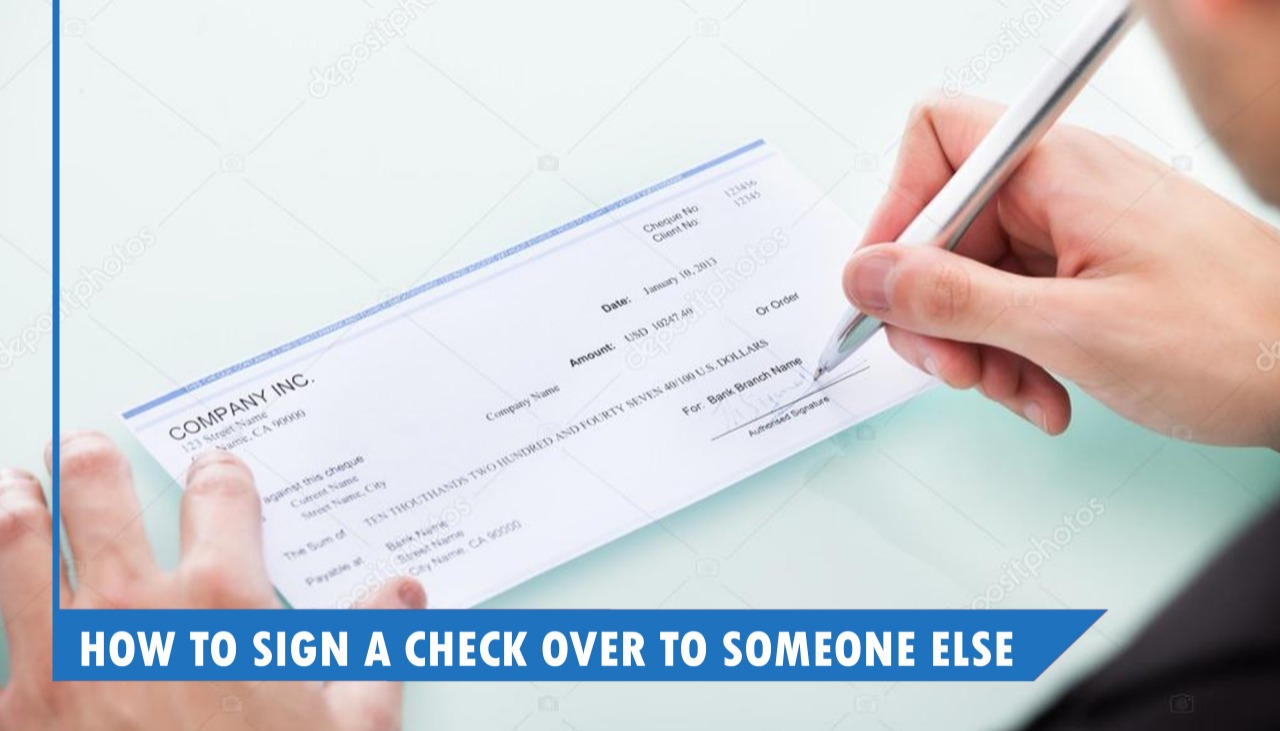 How to Sign a Check Over to Someone Else