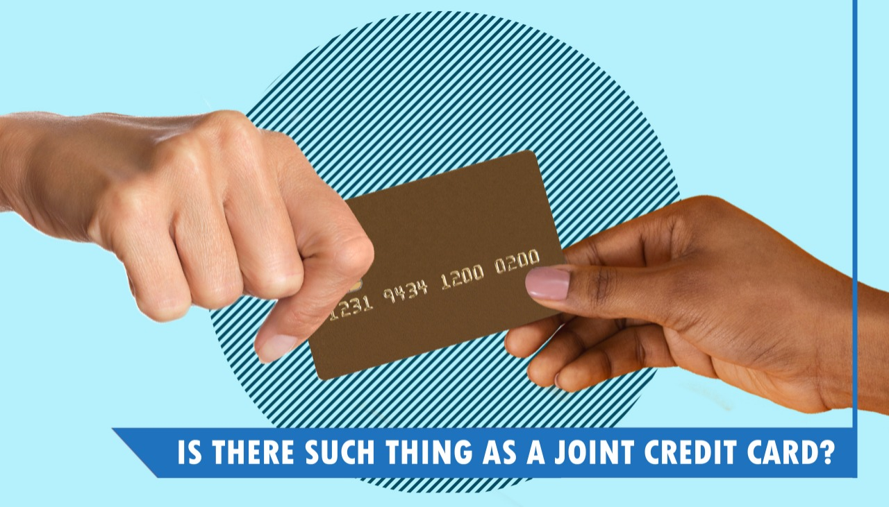 Is There Such Thing as a Joint Credit Card