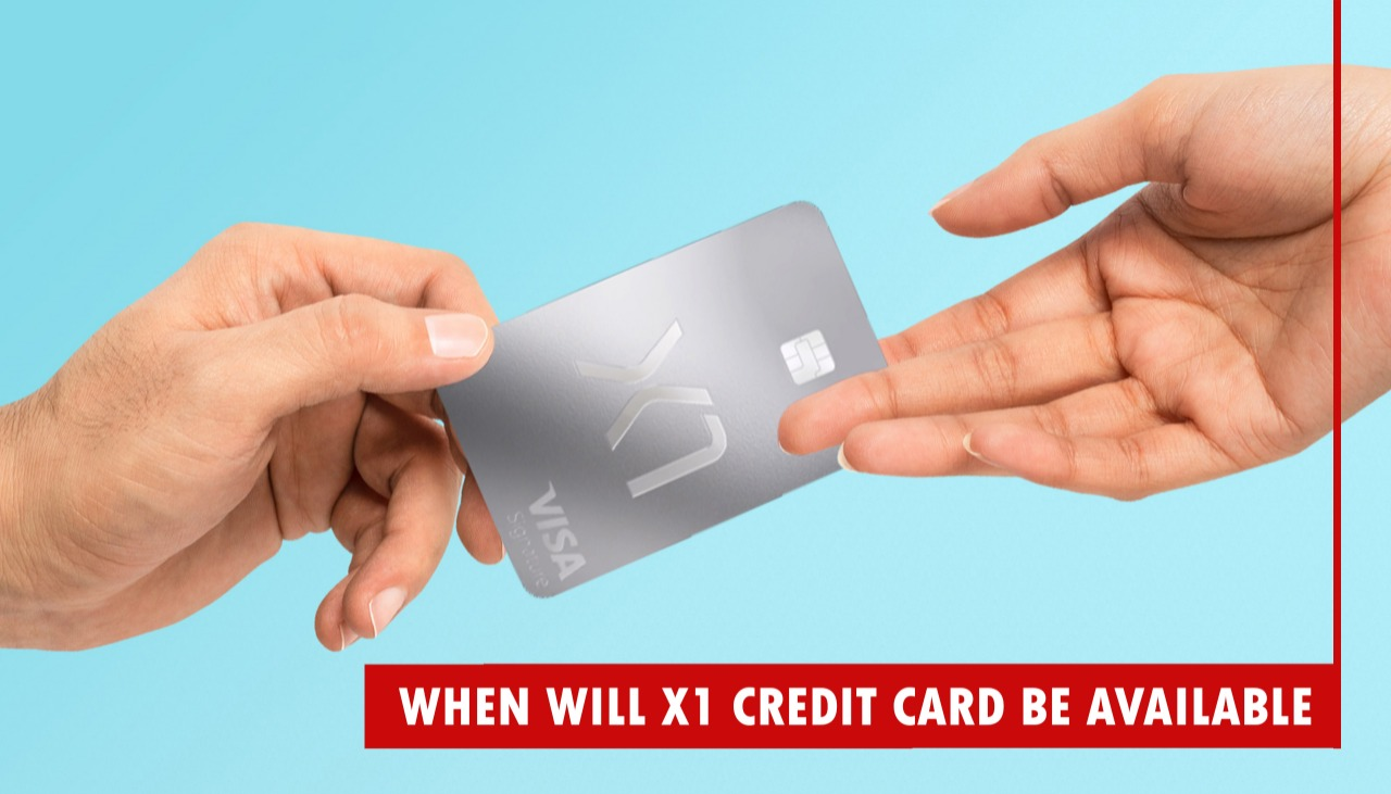 When Will X1 Credit Card be Available